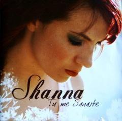 """Shanna, CD """"Tú me sanaste"""" (2007)"""
