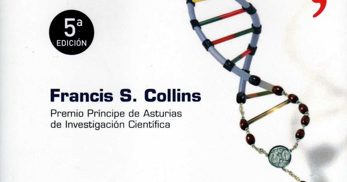 """""""¿CÓMO HABLA DIOS?"""" POR FRANCIS COLLINS, DIRECTOR DEL PROYECTO DEL GENOMA HUMANO (por Pablo R.Bedrossian)"""