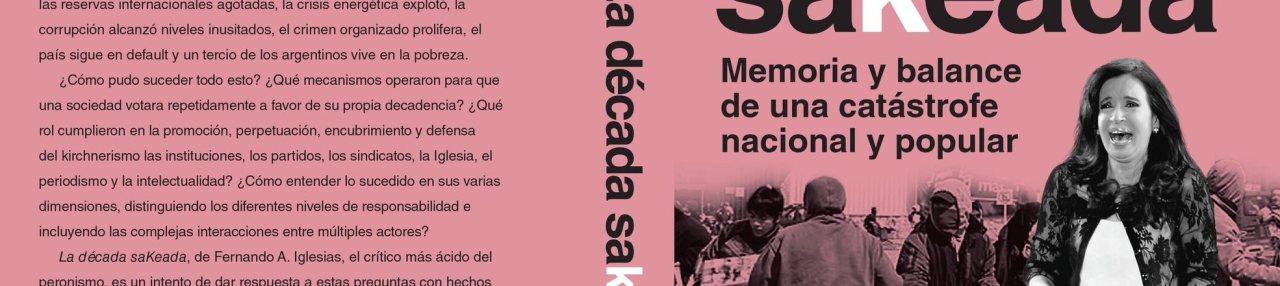 """LA DÉCADA SAKEADA"" DE FERNANDO IGLESIAS (por Pablo R.Bedrossian)"