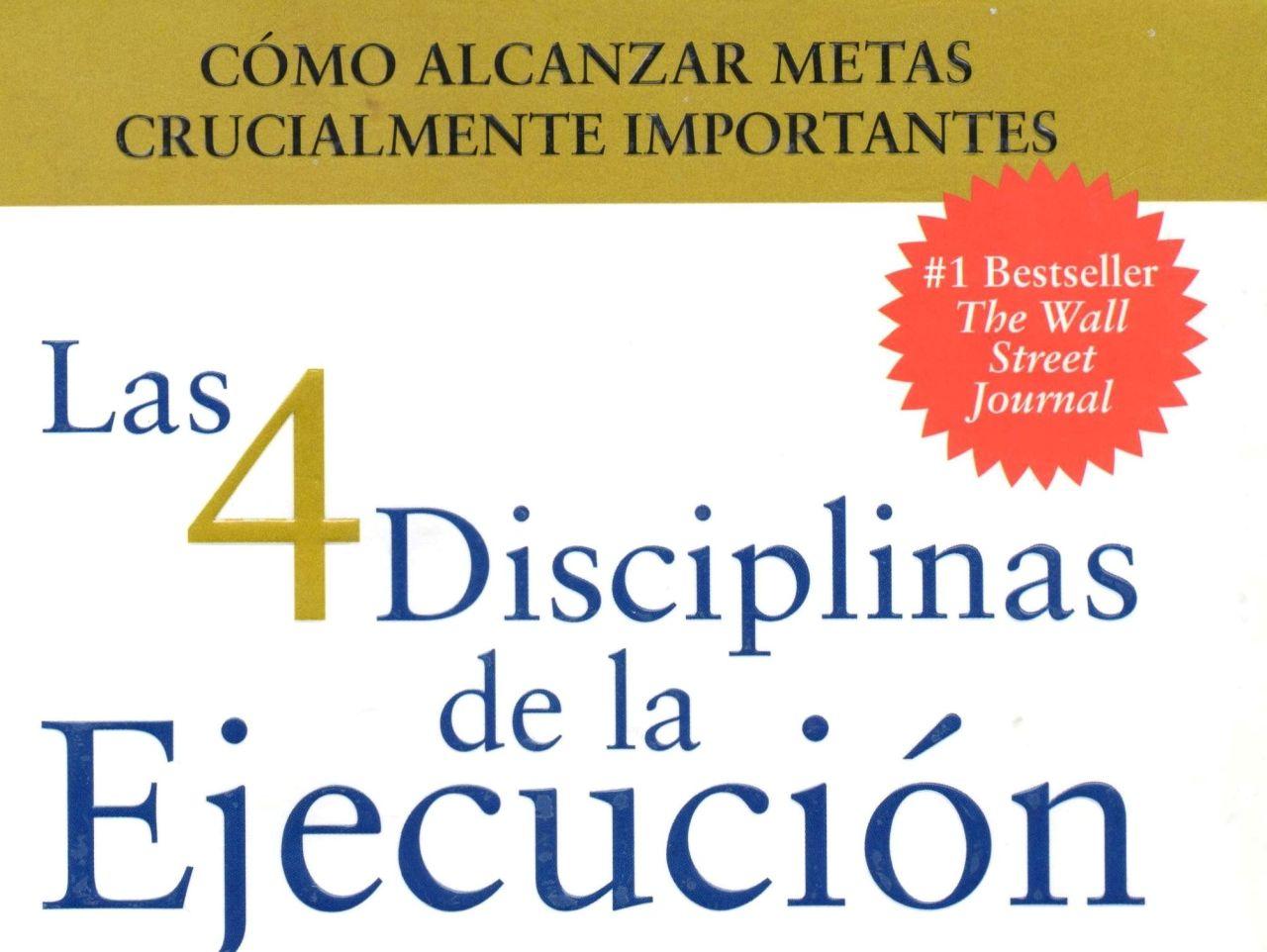 """""""LAS 4 DISCIPLINAS DE LA EJECUCIÓN"""", UN LIBRO CON IDEAS SIMPLES PERO EFECTIVAS (por Pablo R.Bedrossian)"""