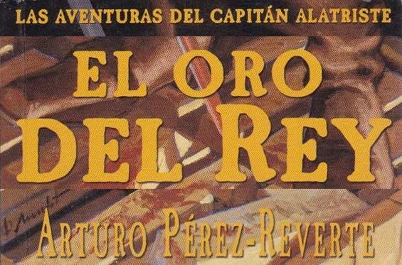 """UN COMENTARIO A """"EL ORO DEL REY"""" DE ANTONIO PÉREZ-REVERTE (por Pablo R.Bedrossian)"""