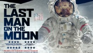 """THE LAST MAN ON THE MOON"": UN DOCUMENTAL SOBRE EL ÚLTIMO HOMBRE QUE PISÓ LA LUNA (por Pablo R. Bedrossian)"
