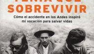 """""""TENÍA QUE SOBREVIVIR"""", UNA NUEVA PERSPECTIVA DE LA TRAGEDIA DE LOS ANDES (por Pablo R.Bedrossian)"""