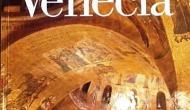 """""""VENECIA, CAPITALES DEL ARTE"""", LA SUMMA LITERARIA EN SU GÉNERO (por Pablo R.Bedrossian)"""