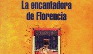 """""""LA ENCANTADORA DE FLORENCIA"""" Y EL REALISMO MÁGICO DE SALMAN RUSHDIE (por Pablo R.Bedrossian)"""